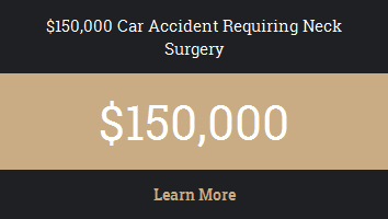 $150,000 Car Accident Requiring Neck Surgery
