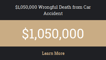 $1,050,000 Wrongful Death From Car Accident